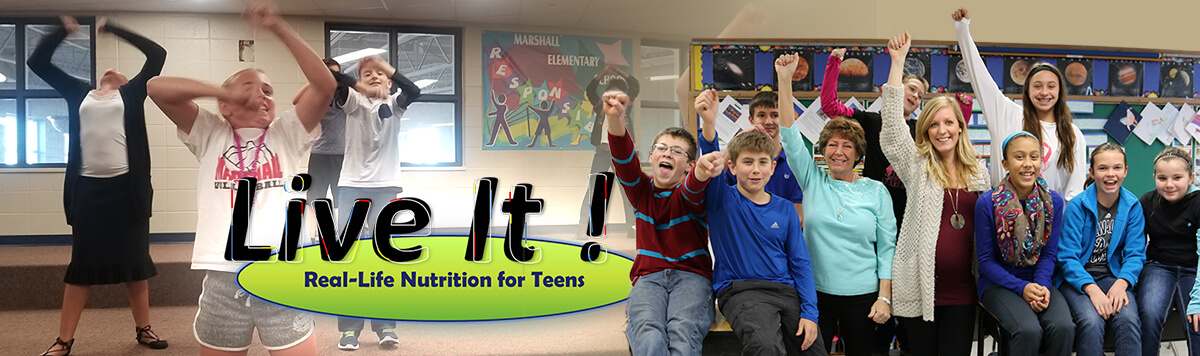 Live it! Real-life nutrition for teens